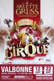 Cirque Arlette Gruss - Le Cirque Circus poster - France, 2016