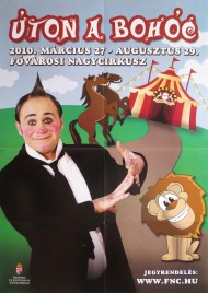 Úton a Bohóc - Fovarosi Nagycirkusz Circus poster - Hungary, 2010