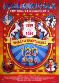 Jubileum Gala - Fovarosi Nagycirkusz Circus poster - Hungary, 2009