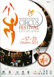 15 International Circus Festival City of Latina - Program - Italy, 2013