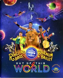Ringling Bros. and Barnum & Bailey Circus - Out of This World - Program - USA, 2017