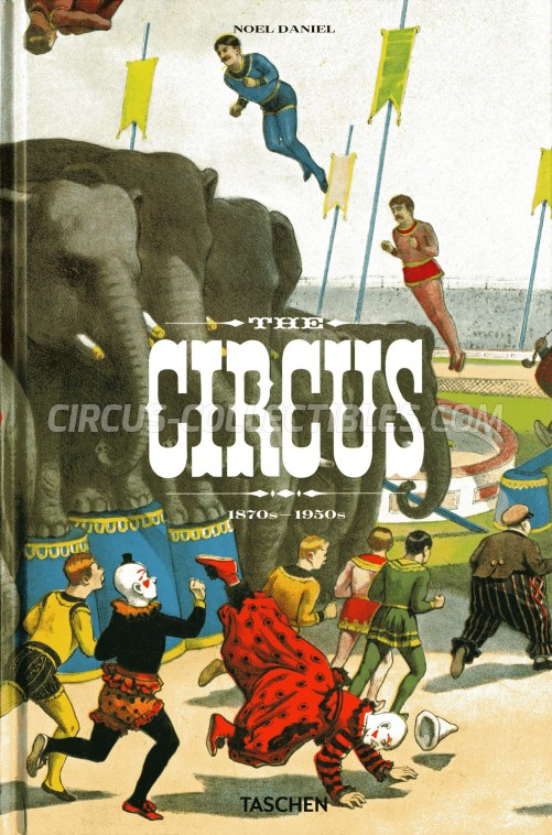The Circus: 1870s-1950s - Book - 2012