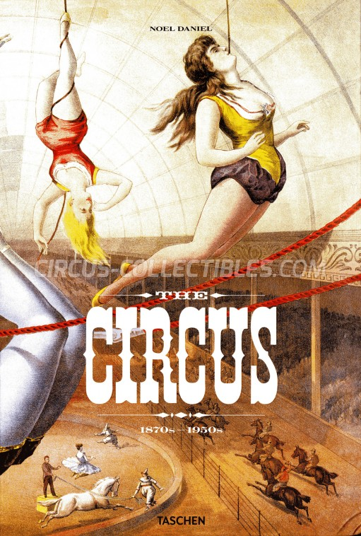 The Circus: 1870s-1950s - Book - 2010