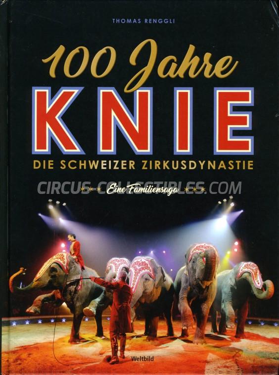 100 Jahre - KNIE - Die Schweizer Zirkusdynastie - Book - 2018