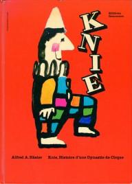 Knie, Histoire d'une Dynastie de Cirque - Book - Switzerland, 1968