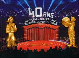 40 Ans de Festival du Cirque de Monte-Carlo - Book - France, 2016